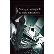 La noche de los alfileres / The Night of the Pins by Roncagliolo, Santiago, 9786073140324