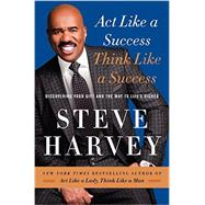 Act Like a Success, Think Like a Success by Harvey, Steve; Johnson, Jeffrey (CON), 9780062220325