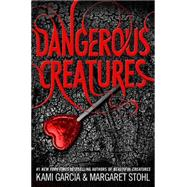 Dangerous Creatures by Garcia, Kami; Stohl, Margaret, 9780316370325