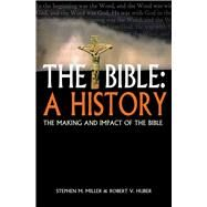 The Bible by Miller, Stephen M.; Huber, Robert V., 9780745970325