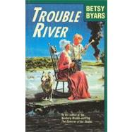 Trouble River by Byars, Betsy Cromer, 9780812430325