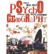 Psychogeography by Self, Will; Steadman, Ralph, 9781408880326
