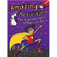 Amazing Activities for Superheroes by Cooper, Gemma, 9781499800326