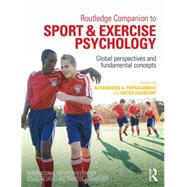 Routledge Companion to Sport and Exercise Psychology: Global perspectives and fundamental concepts by Papioannou; Athanasios, 9780415730327
