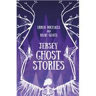 Jersey Ghost Stories by Michaels, Erren; Goats, Noah, 9780750970327