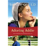 Adoring Addie by Gould, Leslie, 9780764210327