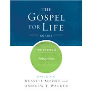 The Gospel & Adoption by Moore, Russell D.; Walker, Andrew T., 9781433690327
