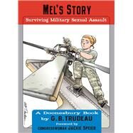 Mel's Story Surviving Military Sexual Assault by Trudeau, G. B., 9781449460327