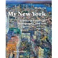 Walks in My New York by Olrik, Milael; Hage, Eva; Treston, Myrna, 9781589730328