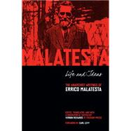 Life and Ideas: The Anarchist Writings of Errico Malatesta by Malatesta, Errico; Richards, Vernon; Levy, Carl, 9781629630328