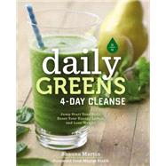 Daily Greens 4-Day Cleanse: Jump Start Your Health, Reset Your Energy, and Look and Feel Better Than Ever! by Martin, Shauna R.; Bialik, Mayim, 9781631060328