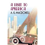 A Visit to America by Macdonell, Archibald Gordon, 9781781550328