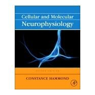 Cellular and Molecular Neurophysiology by Hammond, Constance, 9780123970329