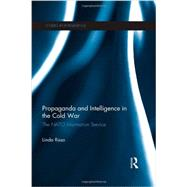 Propaganda and Intelligence in the Cold War: The NATO Information Service by Risso; Linda, 9780415570329
