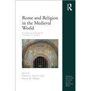 Rome and Religion in the Medieval World: Studies in Honor of Thomas F.X. Noble by Garver,Valerie L., 9781138270329