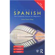 Colloquial Spanish: The Complete Course for Beginners by Alday,Untza Otaola, 9781138960329