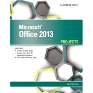 Microsoft Office 2013 Illustrated Projects by Cram, Carol, 9781285170329