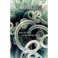 Trafalgar by Gorodischer, Angelica; Gladheart, Amalia, 9781618730329