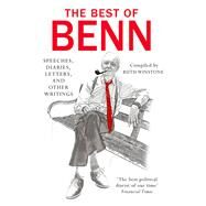 The Best of Benn by Benn, Tony, 9781784750329