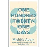 One Hundred Twenty-one Days by Audin, Michele; Hills, Christiana, 9781941920329