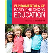 Fundamentals of Early Childhood Education by Morrison, George S., 9780134060330