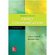 Perspectives on Family Communication by Turner, Lynn; West, Richard, 9781259870330