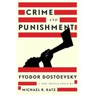 Crime and Punishment by Dostoyevsky, Fyodor; Katz, Michael R., 9781631490330