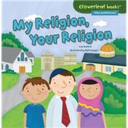 My Religion, Your Religion by Bullard, Lisa; Conger, Holli, 9781467760331