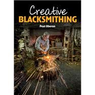 Creative Blacksmithing by Oberon, Peat, 9781785000331