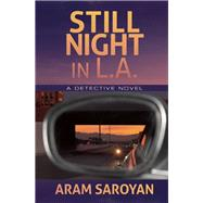Still Night in L.A. by Saroyan, Aram, 9781941110331