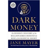 Dark Money by Mayer, Jane, 9780735210332