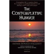 The Contemplative Hunger by Haggerty, Fr. Donald, 9781621640332