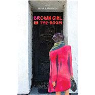 Brown Girl in the Room by Ramsingh, Priya, 9781988040332