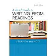 A Brief Guide to Writing from Readings by Wilhoit, Stephen, 9780133800333