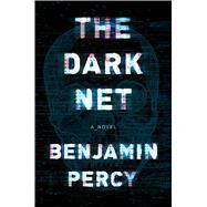 The Dark Net by Percy, Benjamin, 9780544750333