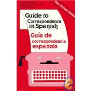 Guide to Correspondence in Spanish: A Practical Guide to Social and Commercial Correspondence/Guia De Correspondencia Espanola by Jackson, Mary H., 9780844270333