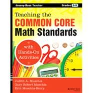 Teaching the Common Core Math Standards With Hands-on Activities, Grades 3-5 by Muschla, Judith A.; Muschla, Gary Robert; Muschla-Berry, Erin, 9781118710333