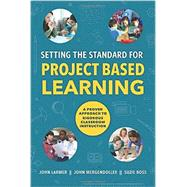 Setting the Standard for Project Based Learning by John Larmer, 9781416620334