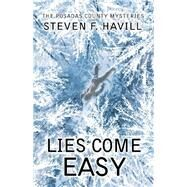 Lies Come Easy by Havill, Steven F., 9781464210334
