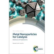 Metal Nanoparticles for Catalysis by Tao, Franklin, 9781782620334