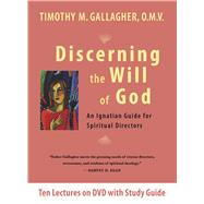Discerning the Will of God: An Ignatian Guide for Spiritual Directors by Gallagher, Timothy M., 9780824520335