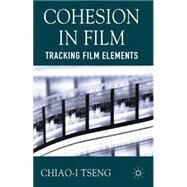 Cohesion in Film Tracking Film Elements by Tseng, Chiao-I, 9781137290335
