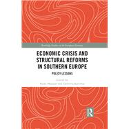 Economic Crisis and Structural Reforms in Southern Europe: Policy Lessons by Manasse; Paolo, 9781138280335