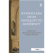 Iconoclasm from Antiquity to Modernity by Kolrud,Kristine, 9781409470335