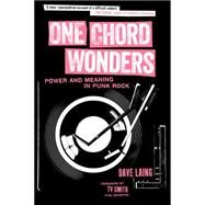 One Chord Wonders: Power and Meaning in Punk Rock by Laing, Dave; Smith, T. V., 9781629630335