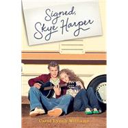 Signed, Skye Harper by Williams, Carol Lynch, 9781481400336