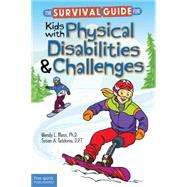 The Survival Guide for Kids With Physical Disabilities and Challenges by Moss, Wendy L.; Taddonio, Susan A., 9781631980336