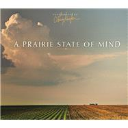 Prairie State of Mind by Kanfer, Larry, 9780252040337