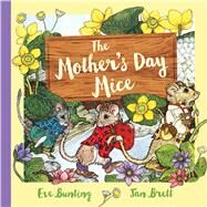 The Mother's Day Mice by Bunting, Eve; Brett, Jan, 9780544880337