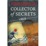Collector of Secrets by Goodfellow, Richard, 9781940610337